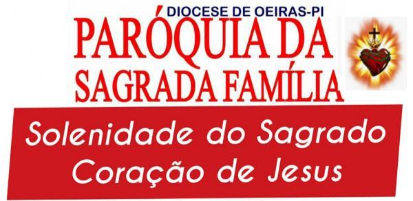 Paróquia da Sagrada Família lança programação especial em tempos de pandemia da Solenidade do Sagrado Coração de Jesus