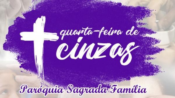 Confira a programação da Quarta-feira de Cinzas na Paroquia da Sagrada Família